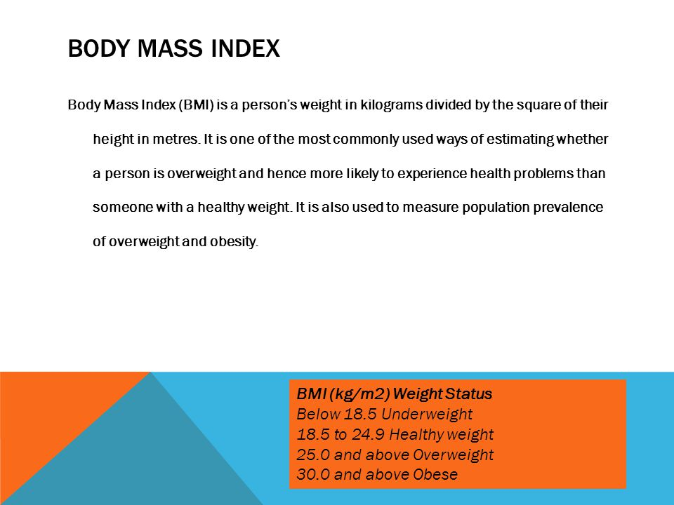 Body mass index BMI (kg/m2) Weight Status Below 18.5 Underweight