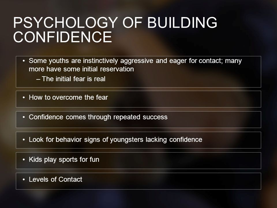 PSYCHOLOGY OF BUILDING CONFIDENCE