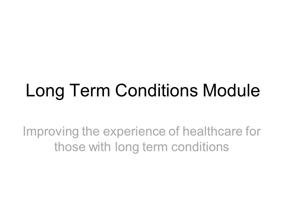 Long Term Conditions Module