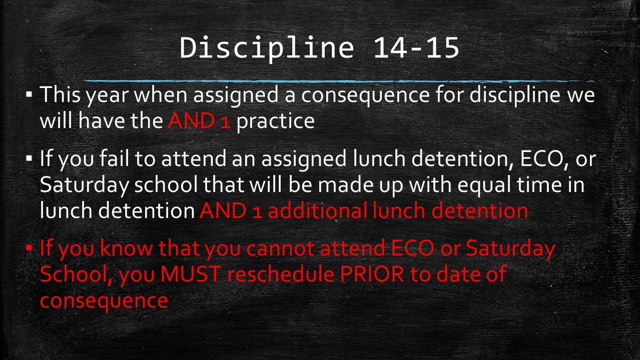 Discipline 14-15 This year when assigned a consequence for discipline we will have the AND 1 practice.