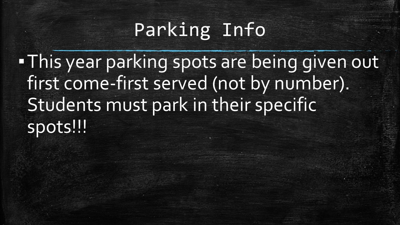 Parking Info This year parking spots are being given out first come-first served (not by number).