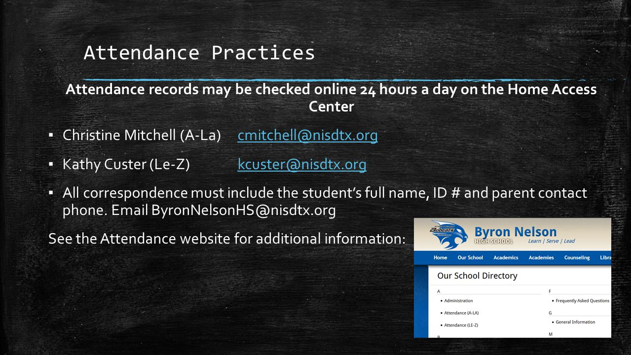 Attendance Practices Attendance records may be checked online 24 hours a day on the Home Access Center.