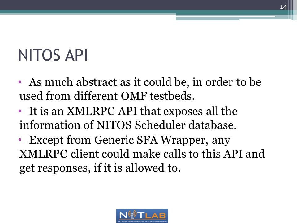 NITOS API As much abstract as it could be, in order to be used from different OMF testbeds.
