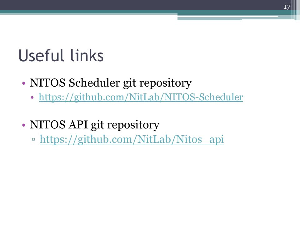Useful links NITOS Scheduler git repository NITOS API git repository
