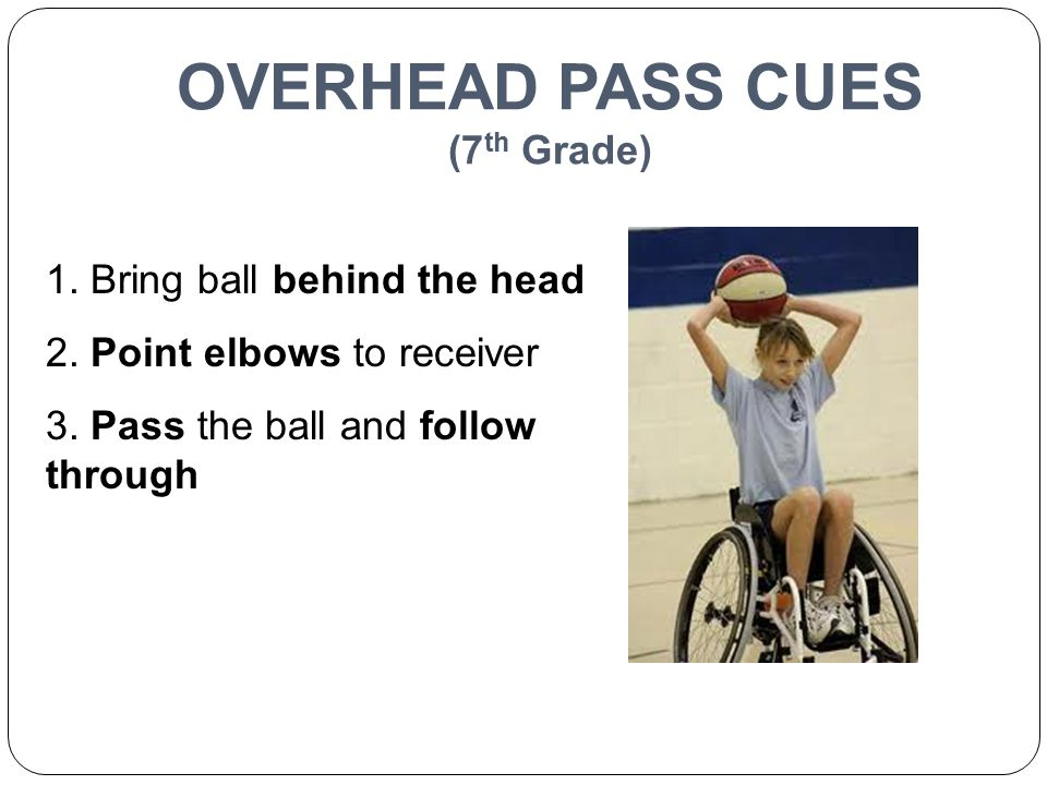OVERHEAD PASS CUES (7th Grade)