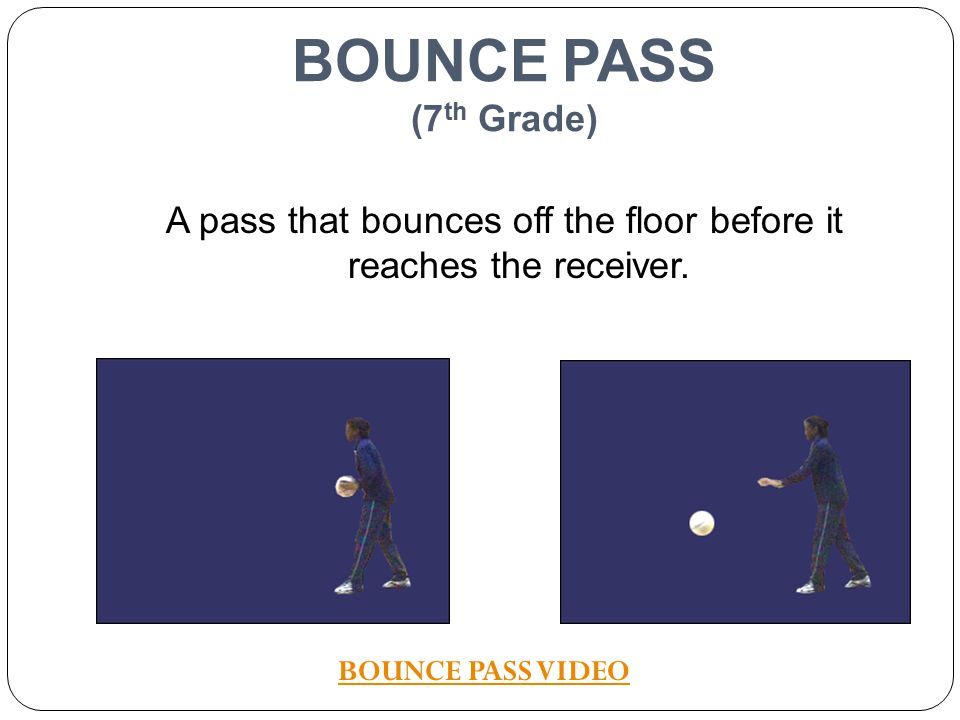 A pass that bounces off the floor before it reaches the receiver.
