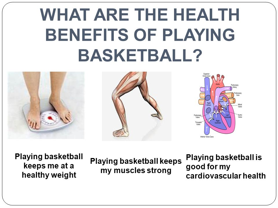 WHAT ARE THE HEALTH BENEFITS OF PLAYING BASKETBALL