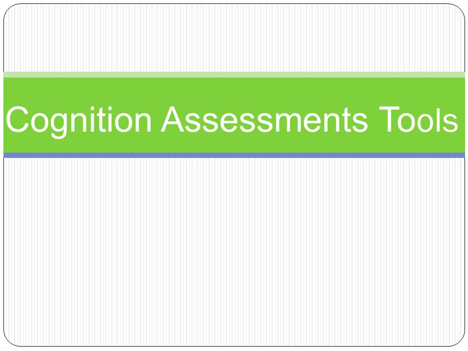 Cognition Assessments Tools