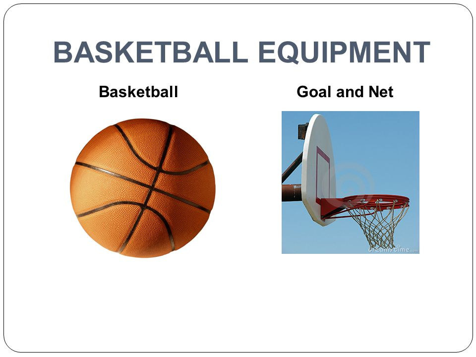 BASKETBALL EQUIPMENT Basketball Goal and Net
