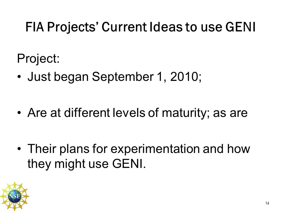 FIA Projects' Current Ideas to use GENI