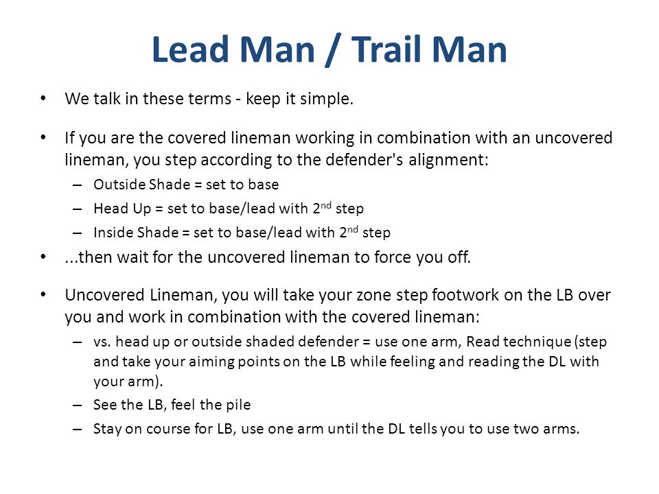 Lead Man / Trail Man We talk in these terms - keep it simple.