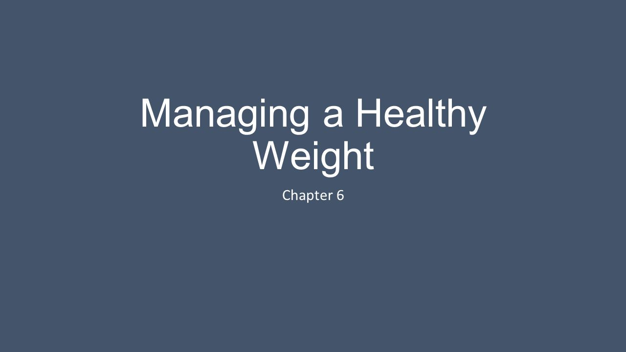 Managing a Healthy Weight