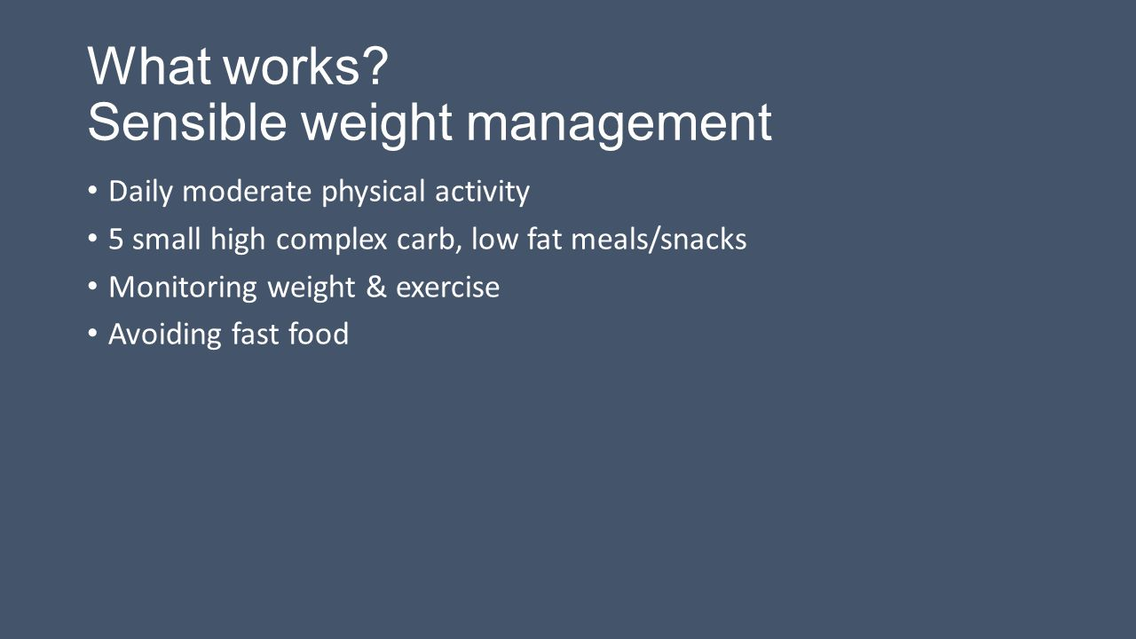 What works Sensible weight management