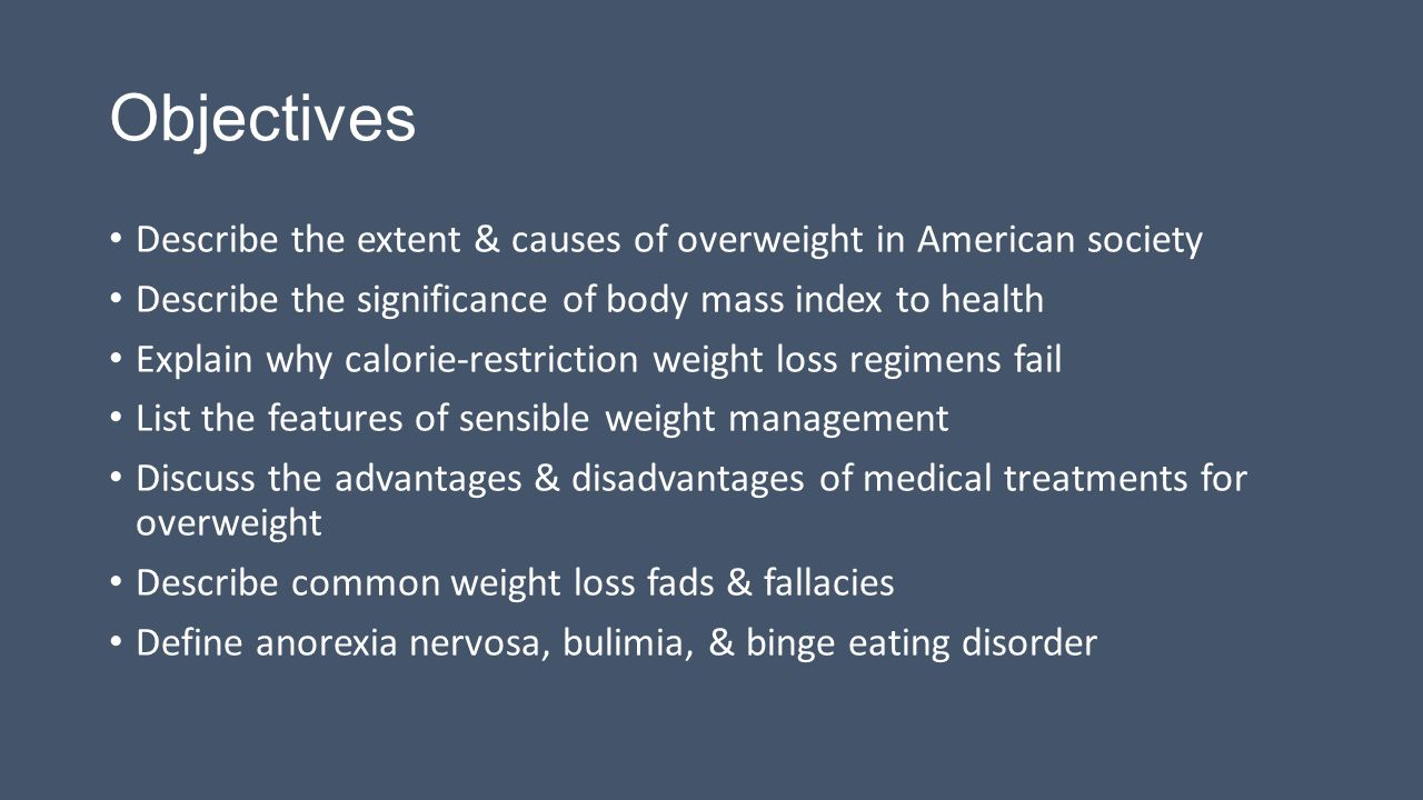 Objectives Describe the extent & causes of overweight in American society. Describe the significance of body mass index to health.