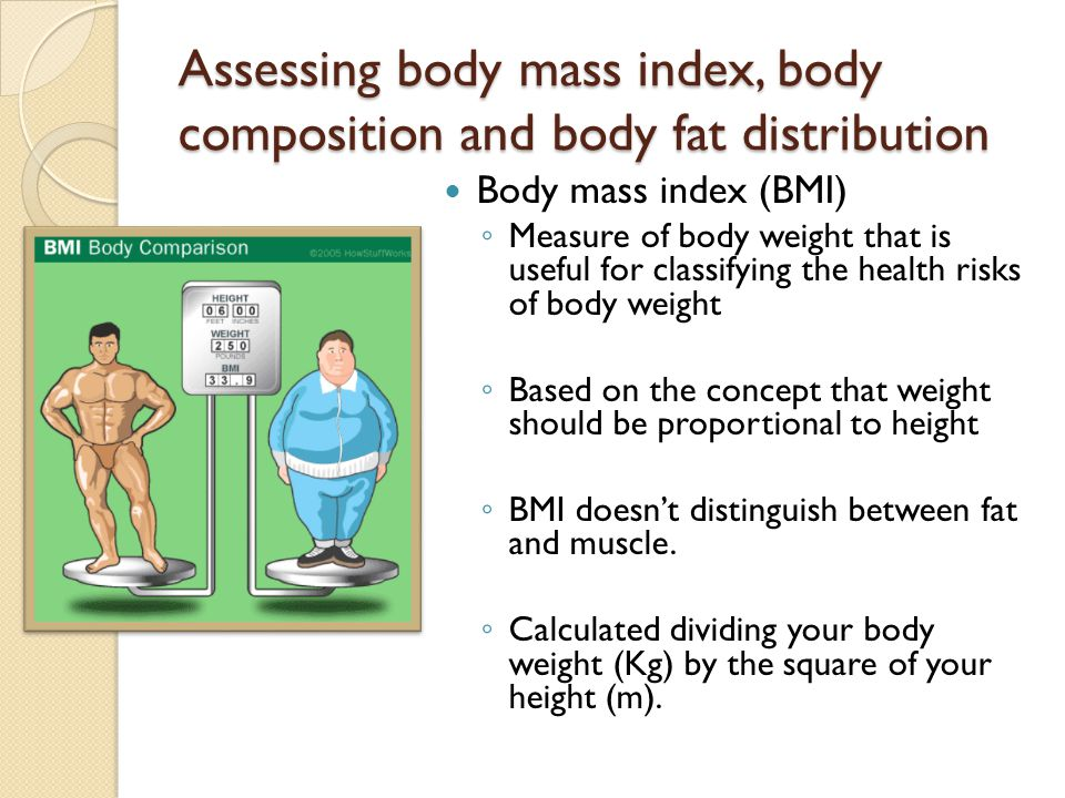 Assessing body mass index, body composition and body fat distribution