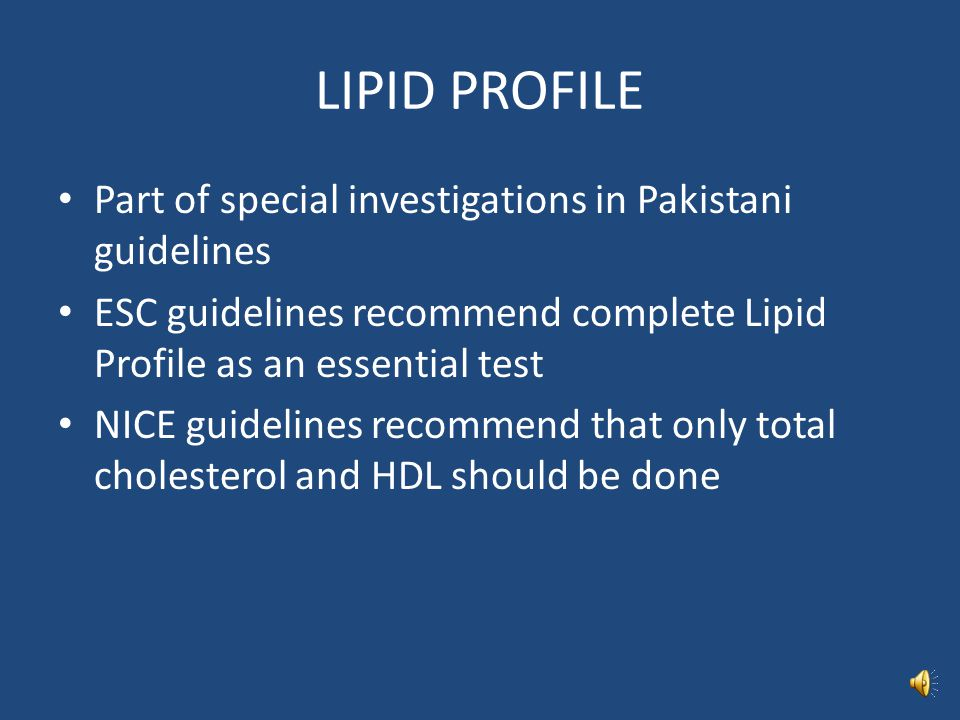 LIPID PROFILE Part of special investigations in Pakistani guidelines