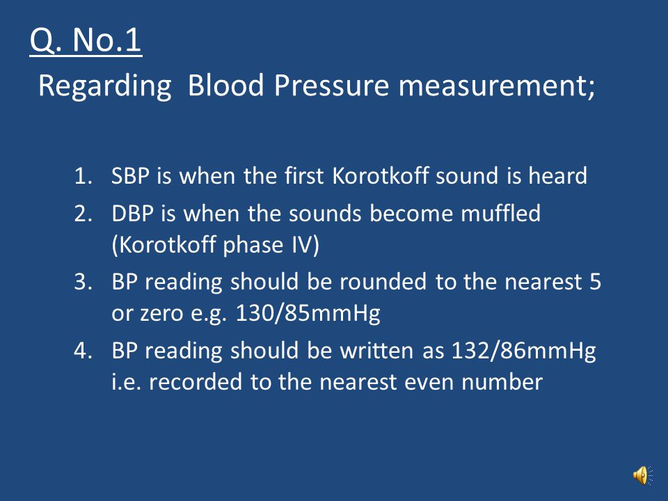 Q. No.1 Regarding Blood Pressure measurement;
