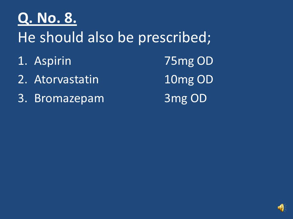 Q. No. 8. He should also be prescribed;