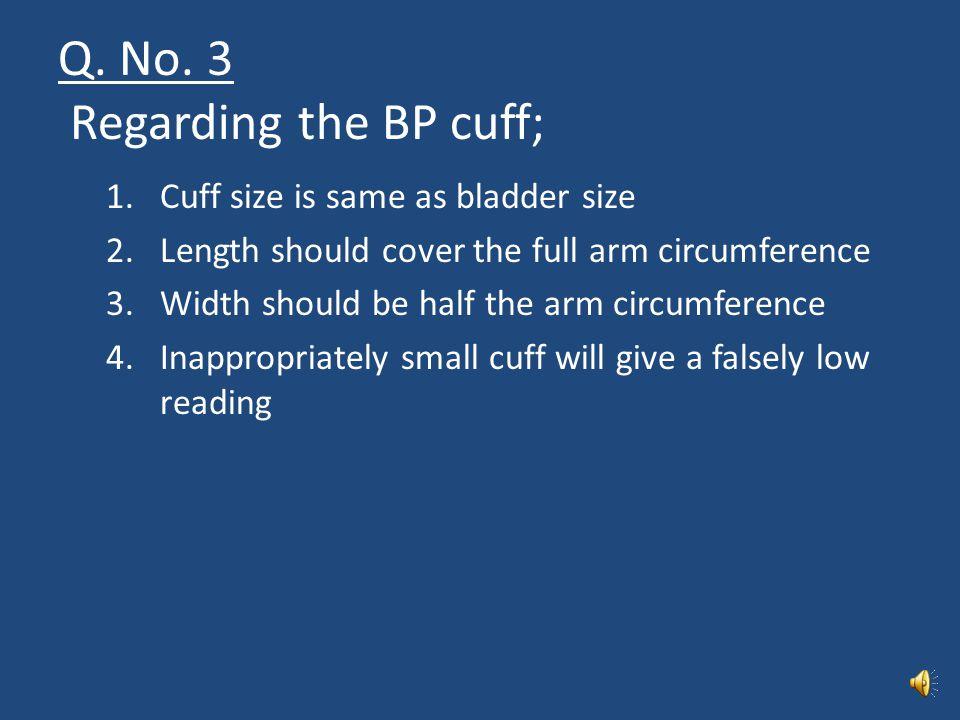 Q. No. 3 Regarding the BP cuff;