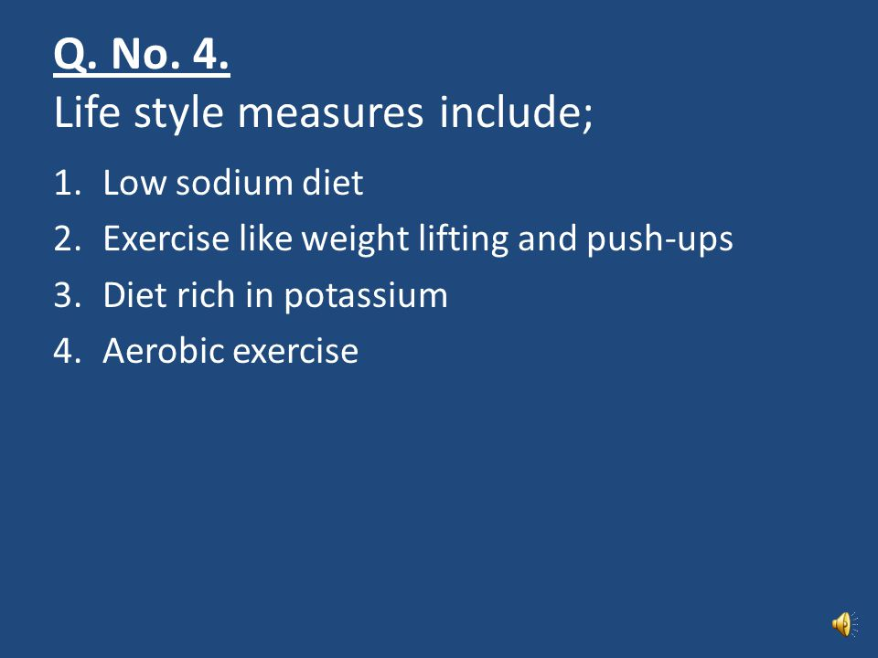 Q. No. 4. Life style measures include;