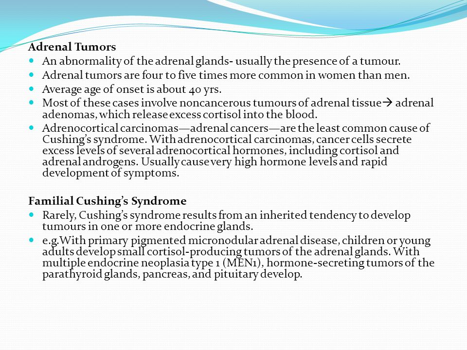 Adrenal Tumors An abnormality of the adrenal glands- usually the presence of a tumour.