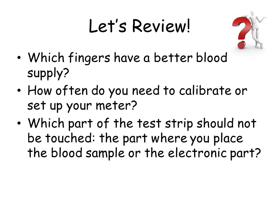 Let's Review! Which fingers have a better blood supply
