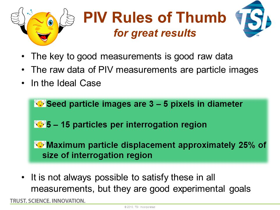 PIV Rules of Thumb for great results