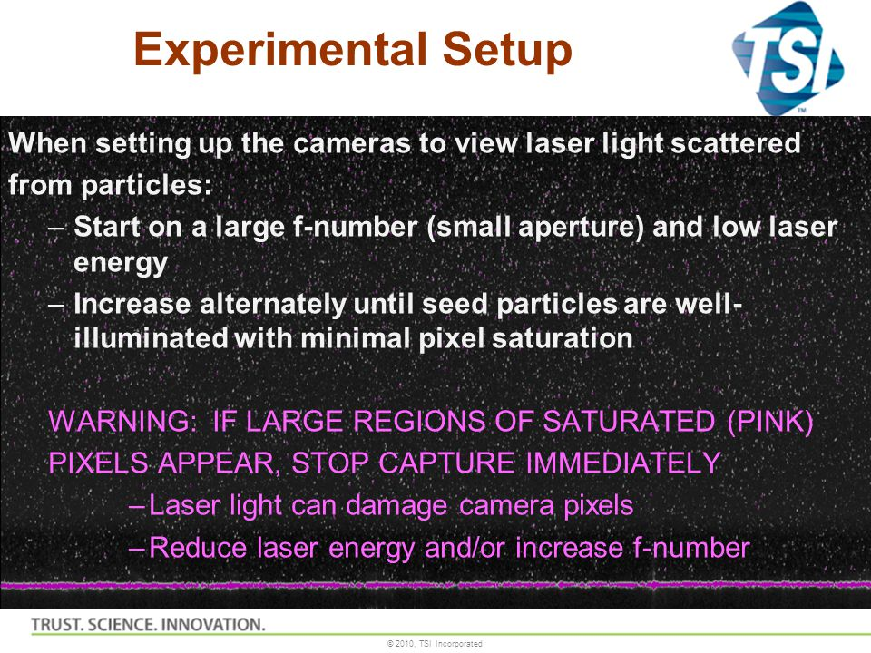 Experimental Setup When setting up the cameras to view laser light scattered. from particles: