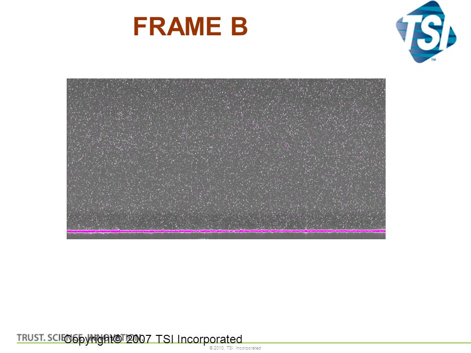 FRAME B Copyright© 2007 TSI Incorporated