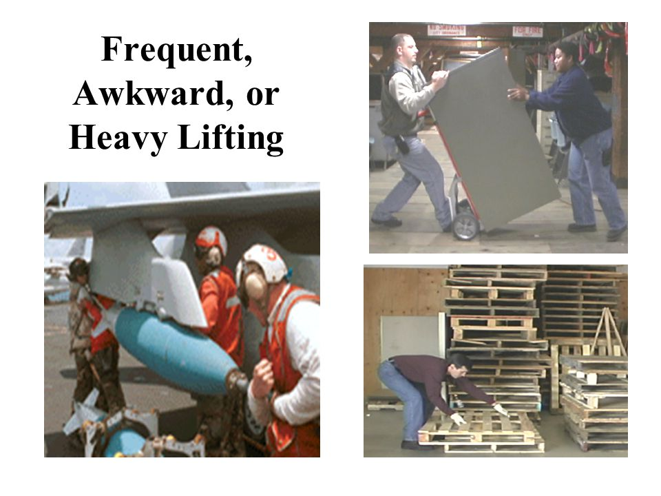 Frequent, Awkward, or Heavy Lifting