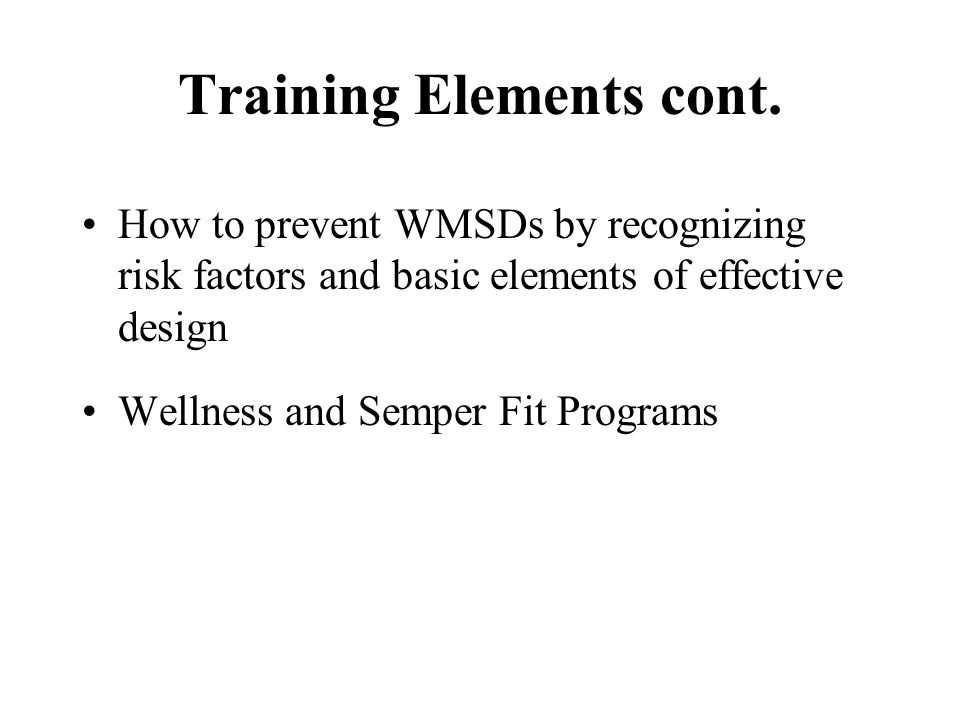 Training Elements cont.