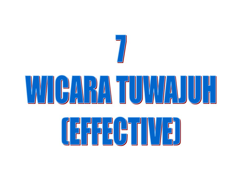 7 WICARA TUWAJUH (EFFECTIVE)