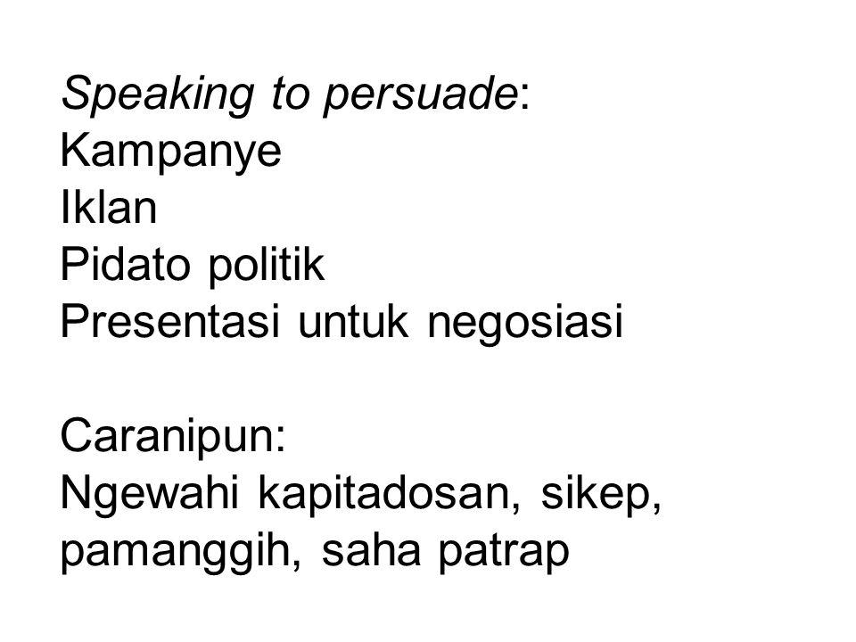 Speaking to persuade: Kampanye. Iklan. Pidato politik.