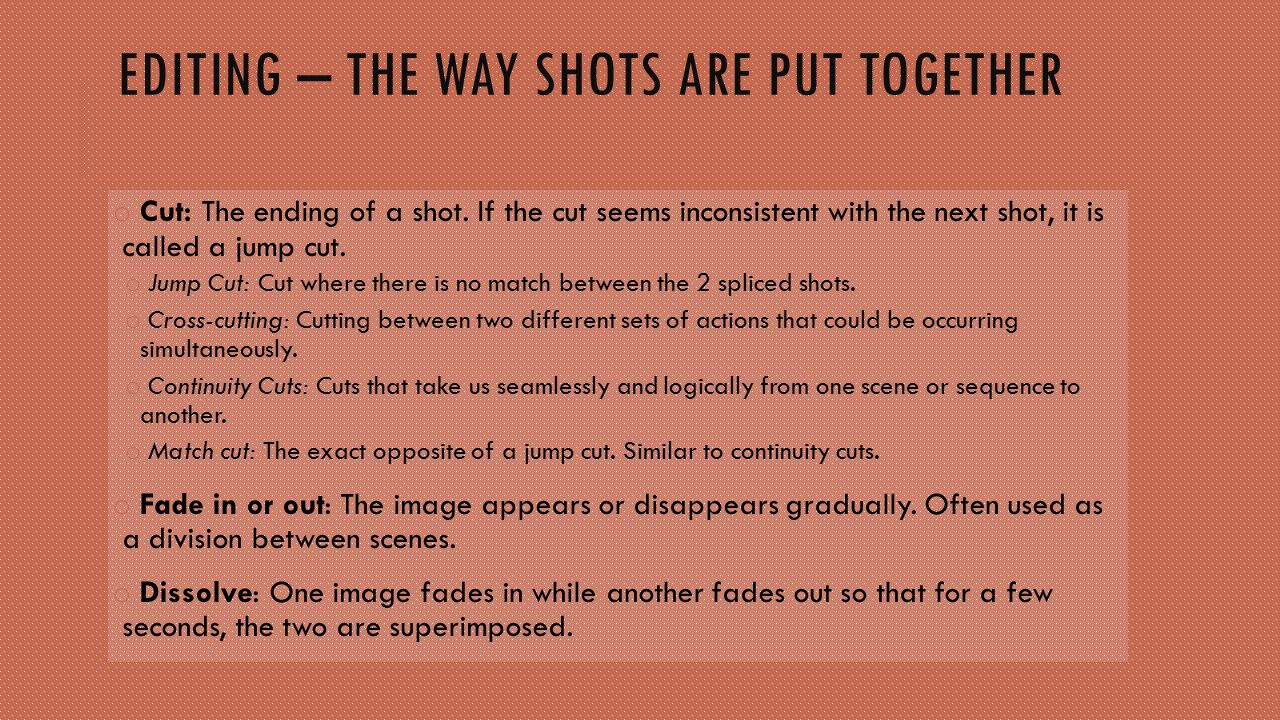 Editing – the way shots are put together