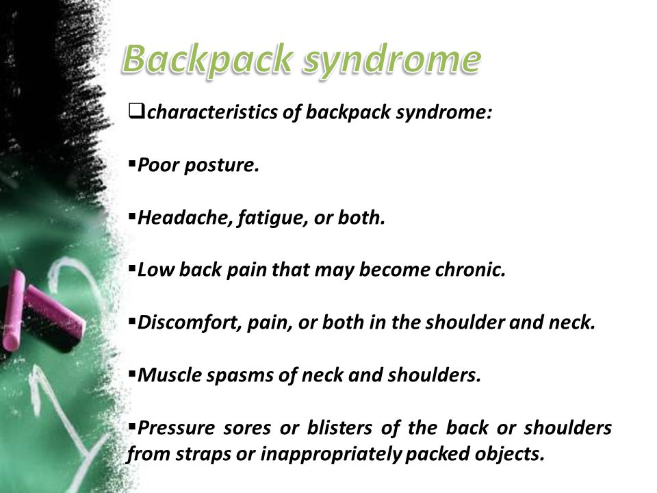 Backpack syndrome characteristics of backpack syndrome: Poor posture.