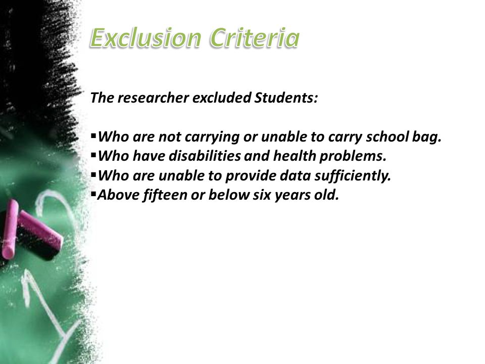 Exclusion Criteria The researcher excluded Students: