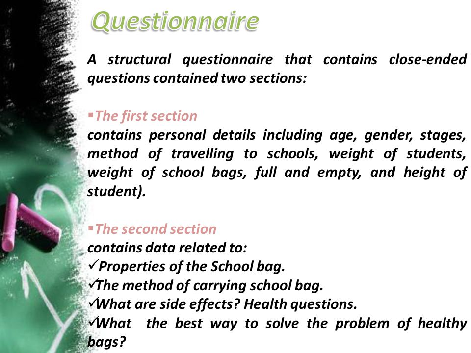 Questionnaire A structural questionnaire that contains close-ended questions contained two sections: