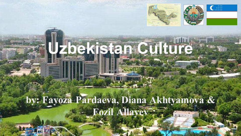 by: Fayoza Pardaeva, Diana Akhtyamova & Fozil Allayev