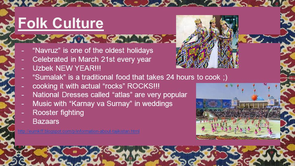Folk Culture Navruz is one of the oldest holidays
