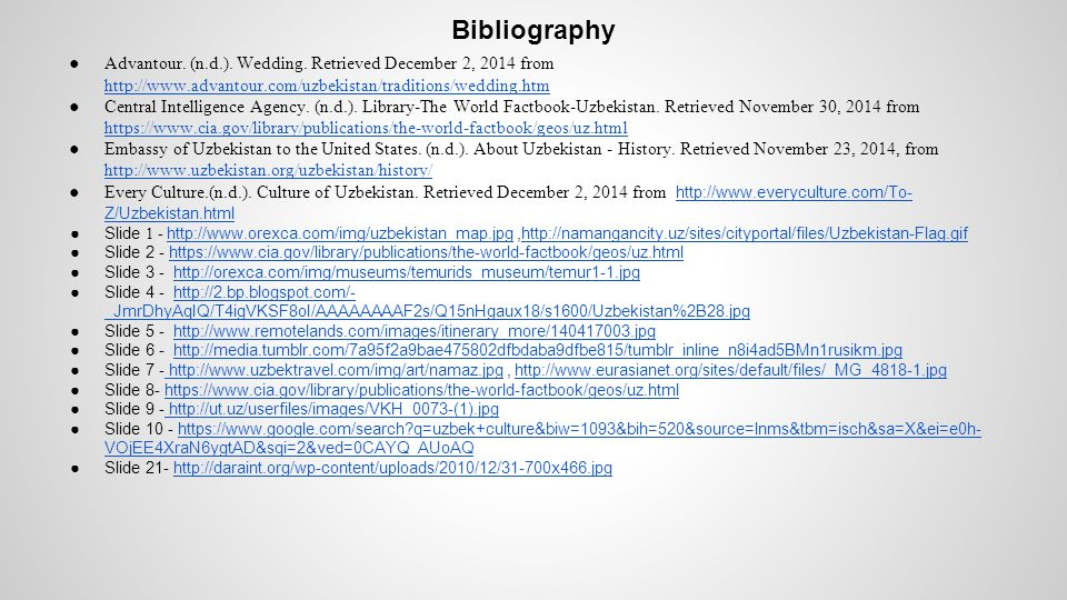 Bibliography Advantour. (n.d.). Wedding. Retrieved December 2, 2014 from http://www.advantour.com/uzbekistan/traditions/wedding.htm.