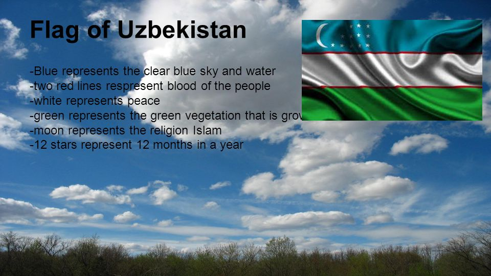 Flag of Uzbekistan -Blue represents the clear blue sky and water