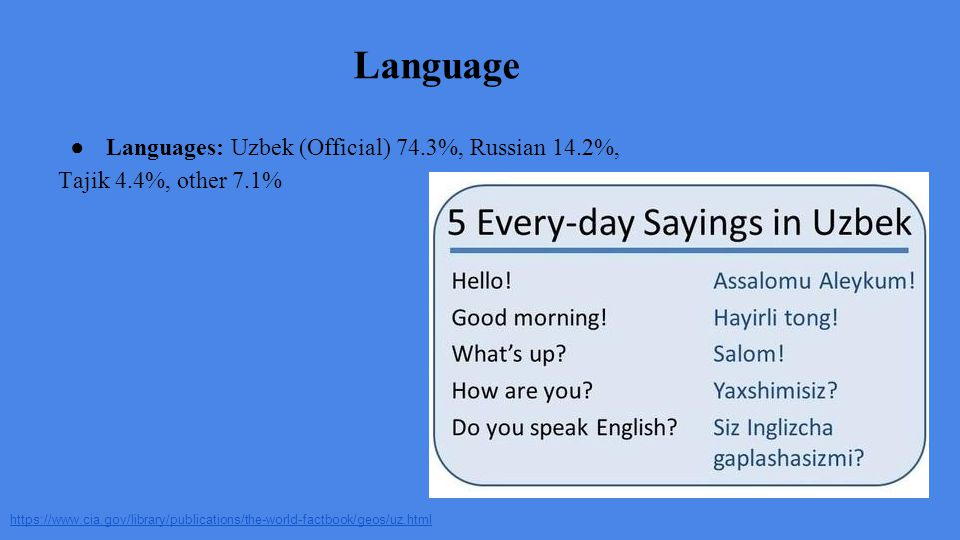 Language Languages: Uzbek (Official) 74.3%, Russian 14.2%,