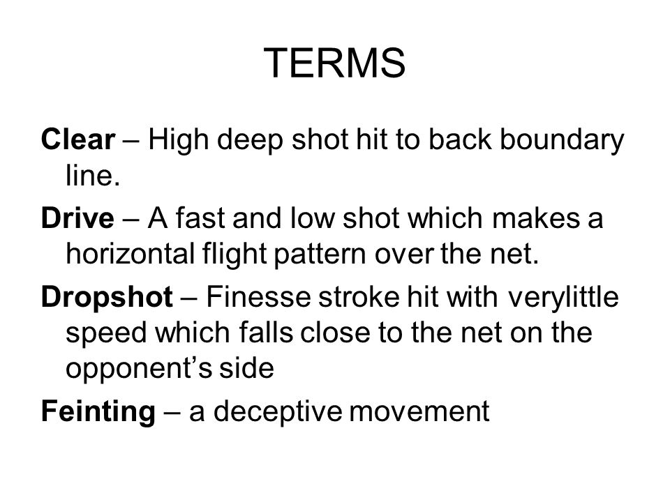 TERMS Clear – High deep shot hit to back boundary line.