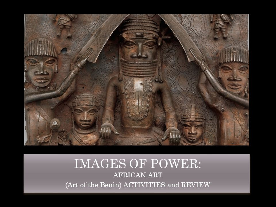 IMAGES OF POWER: AFRICAN ART