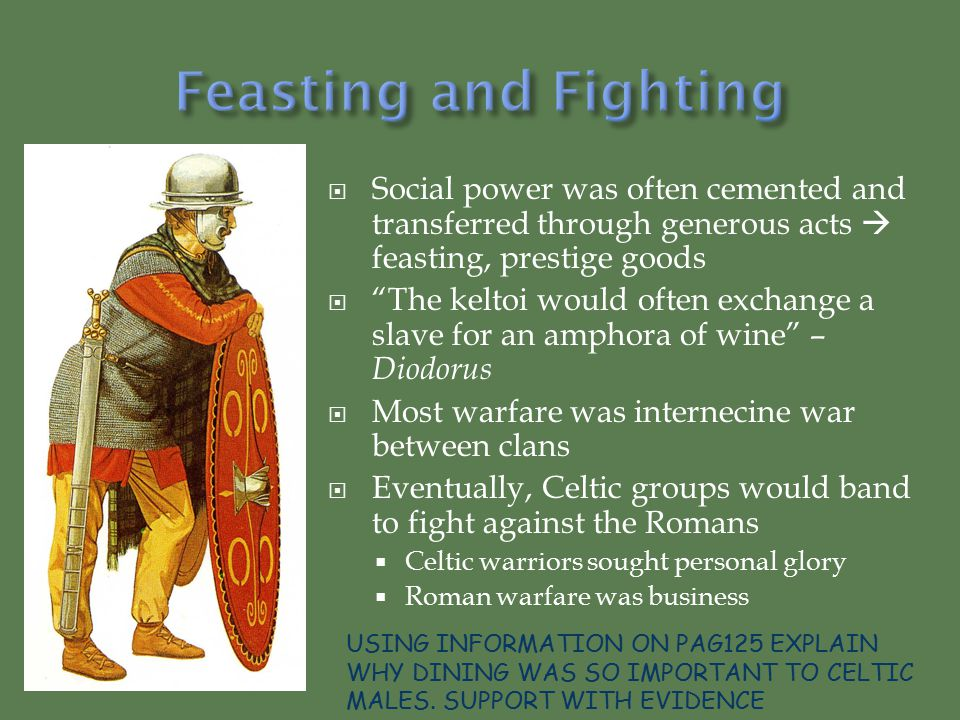 Feasting and Fighting Social power was often cemented and transferred through generous acts  feasting, prestige goods.