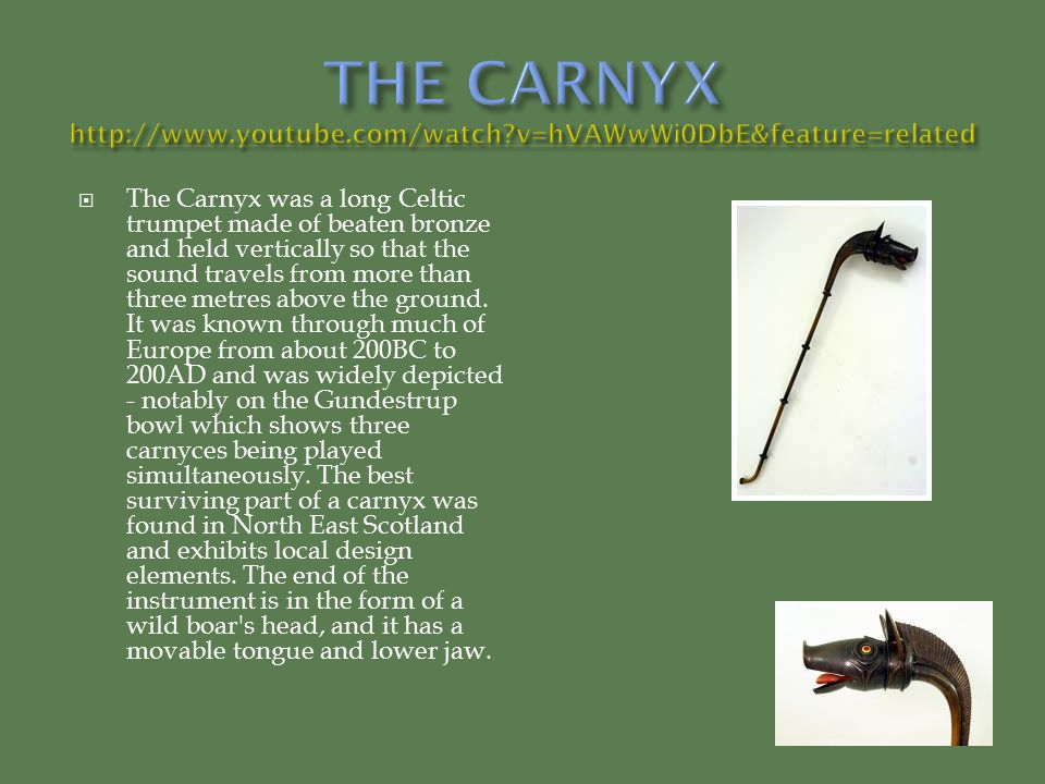 THE CARNYX http://www.youtube.com/watch v=hVAWwWi0DbE&feature=related