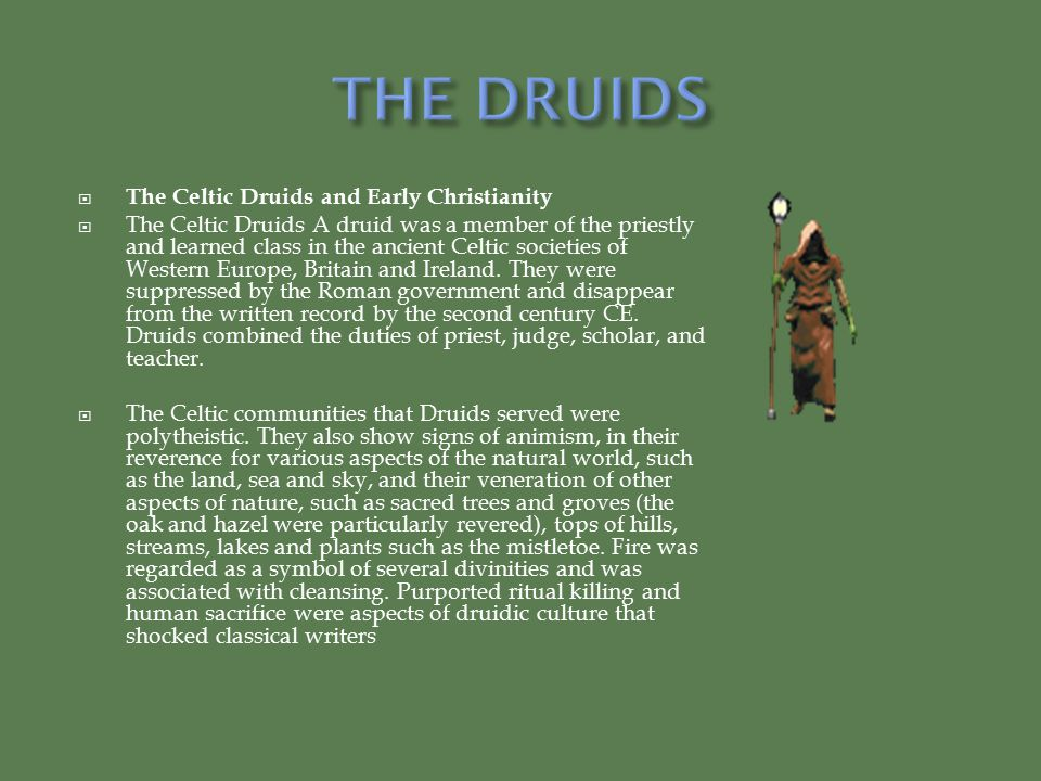 THE DRUIDS The Celtic Druids and Early Christianity