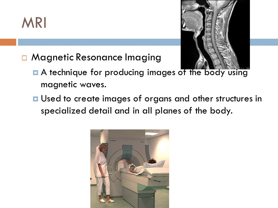 MRI Magnetic Resonance Imaging