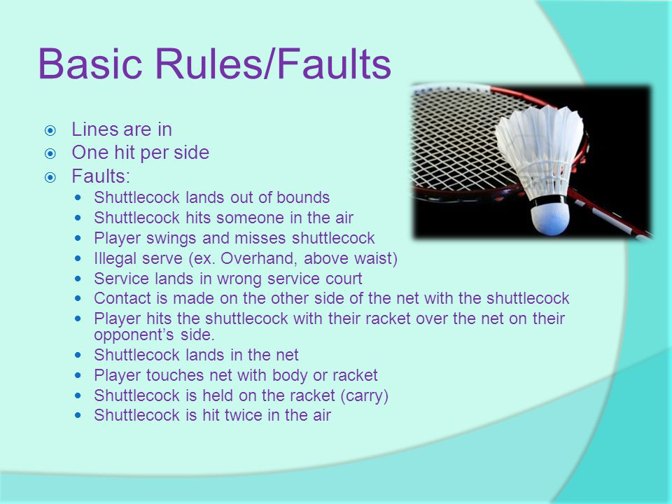 Basic Rules/Faults Lines are in One hit per side Faults: