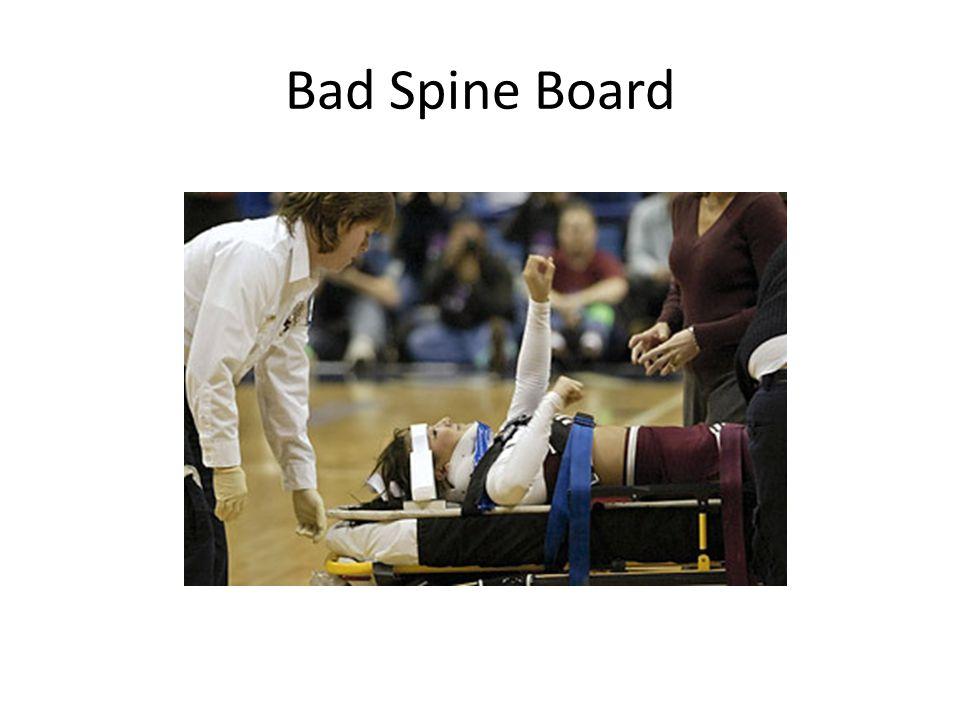 Bad Spine Board